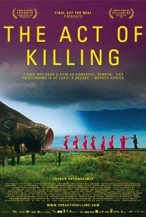 The Act of Killing (2012) A documentary that challenges former Indonesian death squad leaders to reenact their real-life mass-killings in whichever cinematic genres they wish, including classic Hollywood crime scenarios and lavish musical numbers.