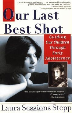 Our Last Best Shot: Guiding our Children Through Early Adolescence, http://www.amazon.com/dp/1573228753/ref=cm_sw_r_pi_awdm_mxu2sb1JN9SM8