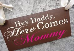 Wedding Sign, Bride Sign, Hey Daddy, Here Comes Mommy with And they lived Happily ever after.  Sign Bearer, Flower Girl, Ring Bearer.. $50.95, via Etsy.