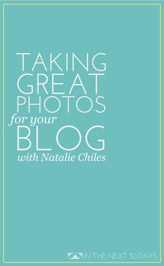 idea, stuff, profession photograph, natali chile, blog photos