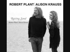 Gone Gone Gone (Done Moved On) - Alison Krauss and Robert Plant