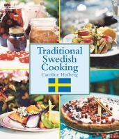Traditional Swedish Cooking, Caroline Hofberg