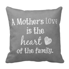 Inspirational Mom Quote Pillow #moms #mothers #love
