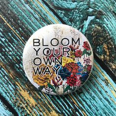 Bloom Your Own Way 2