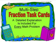 Multi-step fraction task cards-  A detailed answer key is included for EVERY question to help students understand how to solve multi-step word problems that contain fractions.  This meets the rigor of state assessments and Common Core.   A printable box is also included