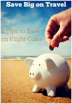 Save Big on Travel: 5 Tips to Save on Flight Costs