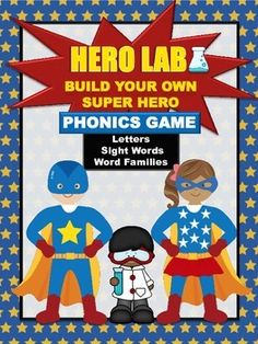 Hero Lab Phonics Game. Build a super hero while learning letters, sight words and CVC words. Teachers Pay Teachers