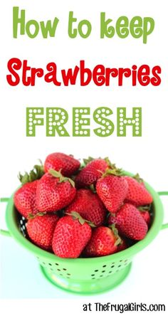 How to Keep Strawberries Fresh! ~ from TheFrugalGirls.com ~ this easy little trick works like a charm! #strawberry #strawberries #thefrugalgirls