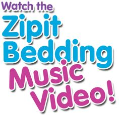 Watch the Zipit Bedding® Music Video