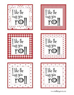 """Free Printables """"I like the way you roll."""" Perfect for cinnamon rolls to give away! fruit roll ups, cinnamon rolls, jelly rolls, free printabl, gift idea"""