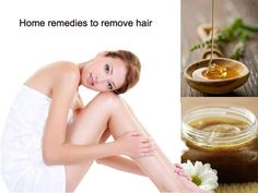 Best 5 Home Remedies for Hair Removal