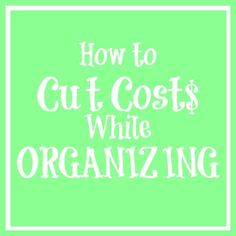 Frugal Organizing Tips