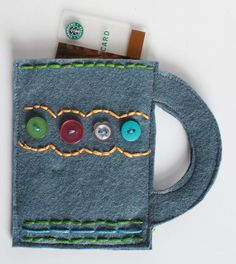 .Cute Gift: Stitch some felt coffee cups to hold a coffee shop gift card! Darling idea