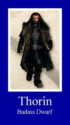 Thorin--bad ass dwarf