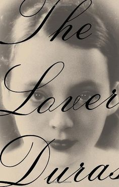 The Lover by Marguerite Duras. Set in the prewar Indochina of Marguerite Duras's childhood, this is the haunting tale of a tumultuous affair between an adolescent French girl and her Chinese lover.