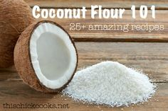How to Cook with Coconut Flour and 25+ recipes coconuts, recipes with coconut flour, food, bake, baking with coconut flour, cooking with coconut flour, eat, 25 recip, gluten free