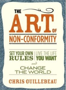 The Art of Nonconformity, Chris Guillebeau