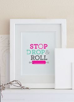 Free Baking Printable Wall Art: Stop Drop and Roll