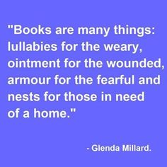 Books are many things...