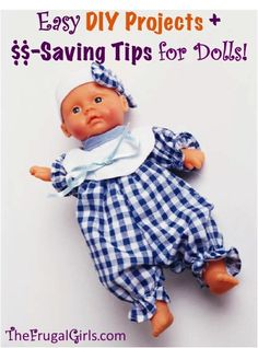 DIY Projects and Money-Saving Tips for Baby Dolls and Accessories! ~ at TheFrugalGirls.com #dolls