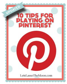 "{10 Tips for Playing on Pinterest} Do you have any tips for playing on Pinterest beyond on these ""new"" 10 ideas? Let's chat in the comments. We are also excited to share with you a list of Pinterest friendly blogs to check out & safely pin, pin, pin from!"
