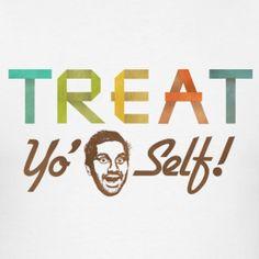 treat yoself, treats, rec, giggl, funni, hey tom, parks, tom haverford, design
