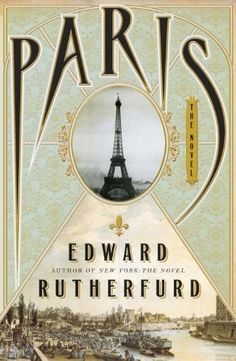 Paris: The Novel by Edward Rutherfurd, Can't wait to read this - I love Rutherford's writing!