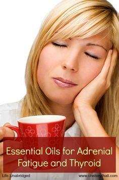 Essential Oils for Adrenal Fatigue and Thyroid - has great links in it, too. www.onedoterracommunity.com https://www.facebook.com/#!/OneDoterraCommunity