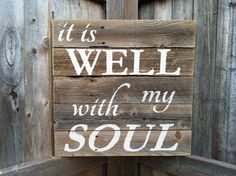 PREORDER for Custom Sign It Is Well With My Soul by WeatheredWays, $40.00