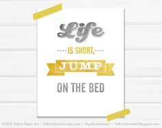 Graphic Art Print Life is Short Jump on The Bed by YellowHeartArt, $20.00