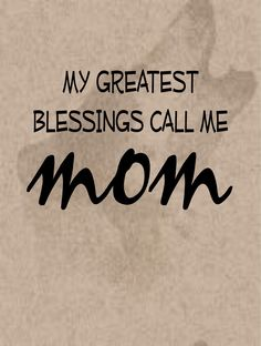 I love being called Mom!