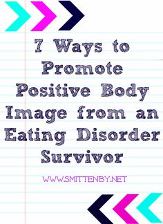 7 Ways to Promote Positive Body Image from an Eating Disorder Survivor- Smitten By #bodyimage #eatingdisorder #promotingpostivebodyimage