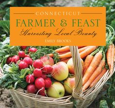 Connecticut FARMER & FEAST ® is a revolutionary new cookbook that will introduce readers to Connecticut's agricultural bounty and those passionate individuals - Connecticut's farmers and producers - who toil endlessly to bring us our food.  www.ediblesadvoca...
