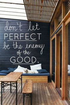 "Don't let ""Perfect"" be the enemy of the Good"