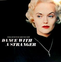 Miranda Richardson in Dance With A Stranger. Because being a stone cold bitch with a heart of gold is hot. stone cold, stranger, dance