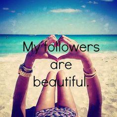 My followers are beautiful :)