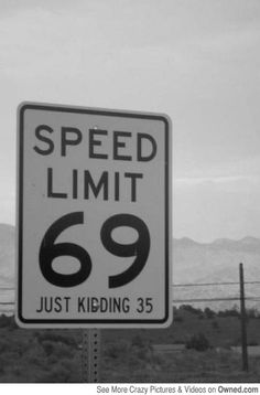 funni stuff, speed limit, laugh, funny signs, men style