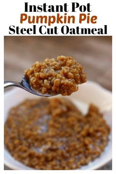 Instant Pot Pumpkin Pie Steel Cut Oatmeal–hearty steel cut oats are cooked with pumpkin puree and pumpkin pie spice quickly in your electric pressure cooker to make a comforting breakfast perfect for a chilly fall morning. #instapot #instantpot #pressurecooker #pumpkin #pumpkinspice