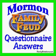 Have a fun ward activity or youth night by playing the Mormon Family Feud. Here are the answers to the Mormon Family Feud Questionnaire so you can put together your own game for a spirited and fun Mormon activity night.