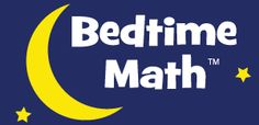 """Bedtime Math isn't an official ""curriculum.""  It's just a fun chance for kids to do math in their heads, so someday when they're shopping and everything's 20% off, they can figure out the sale price before the store closes..."""