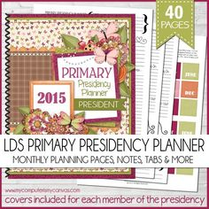 2015 Primary Presidency Planner, PRINTABLE monthly planning pages + coordinating divider tabs, extra notes pages, At-a-Glance Calendars and more... #mycomputerismycanvas