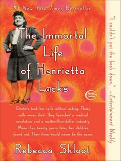Her name was Henrietta Lacks, but scientists know her as HeLa. She was a poor black tobacco farmer whose cells--taken without her knowledge in 1951--became one of the most important tools in medicine, vital for developing the polio vaccine, cloning, gene mapping, and more. farmers, henrietta lack, medicin, book covers, book clubs, book club books, families, immort life, rebecca skloot