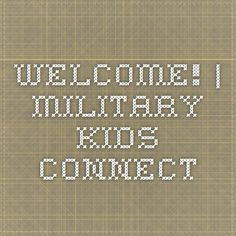 Military Kids Connect < interactive website, created by psychologists at the DoD's National Center for Telehealth and Technology, helps children of deployed parents cope with the stress, changing responsibilities, and concern for the safety of their parents