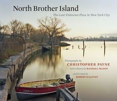 COMING SOON - Availability: http://130.157.138.11/record= North Brother Island: The Last Unknown Place in New York City by Christopher Payne