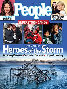 ON NEWSSTANDS 11/9/12: Heroes of the Storm: How ordinary citizens stepped up in the wake of Hurricane Sandy.