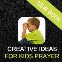 Creative Ideas for Training Kids to Pray