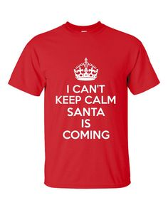 Christmas ~ I Can't Keep Calm Santa Is Coming