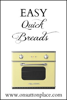 Recipes for easy quick breads that use basic pantry ingredients.