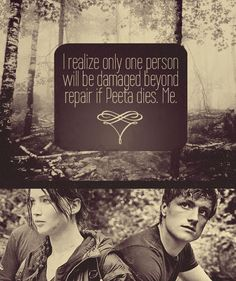 I realize only one person will be damaged beyond repair if Peeta dies.