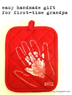 First time grandpa gift! Could easily be a gift for a birthday, Christmas, or other holiday. Here's what you need: potholder or oven mitt,  fabric paint, fabric markers.  Super east and cute!